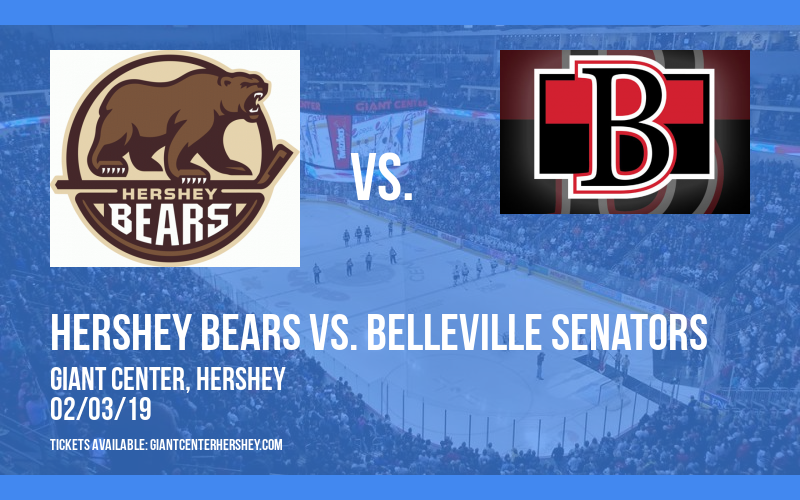 Hershey Bears vs. Belleville Senators at Giant Center