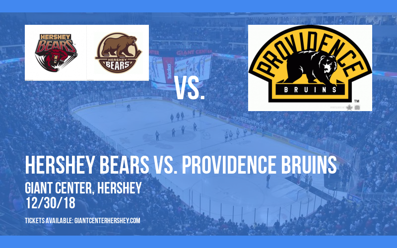 Hershey Bears vs. Providence Bruins at Giant Center