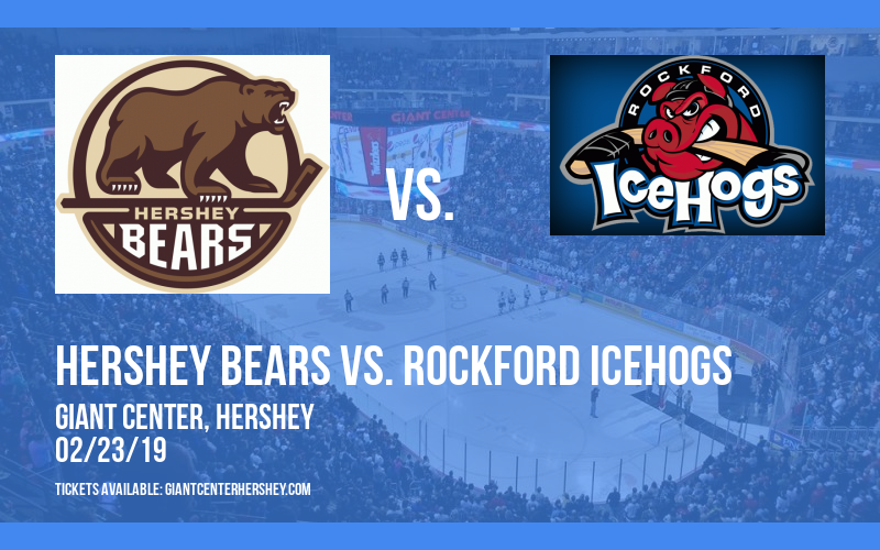 Hershey Bears vs. Rockford Icehogs at Giant Center