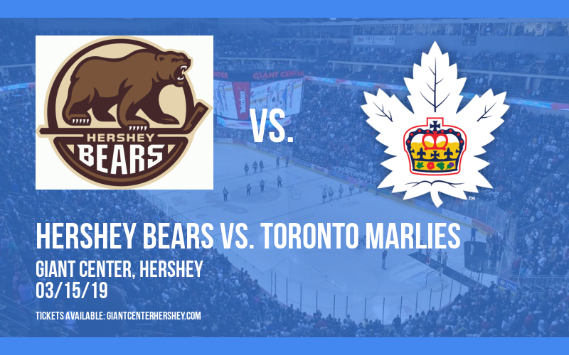 Hershey Bears vs. Toronto Marlies at Giant Center