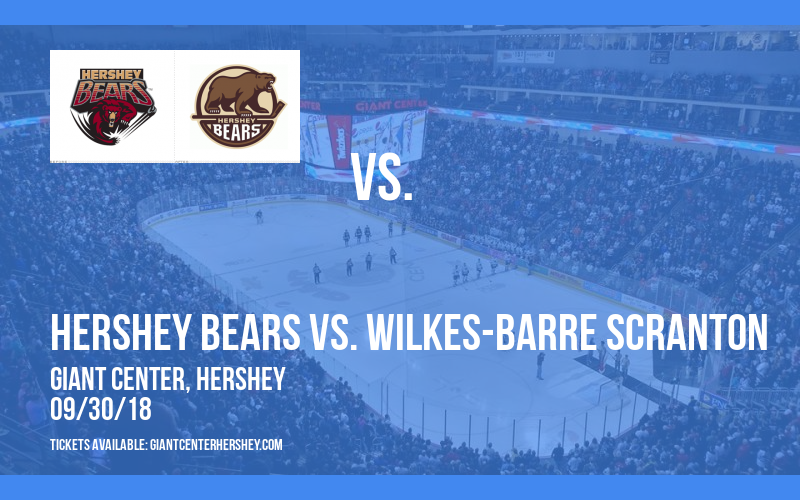 AHL Preseason: Hershey Bears vs. Wilkes-Barre Scranton at Giant Center
