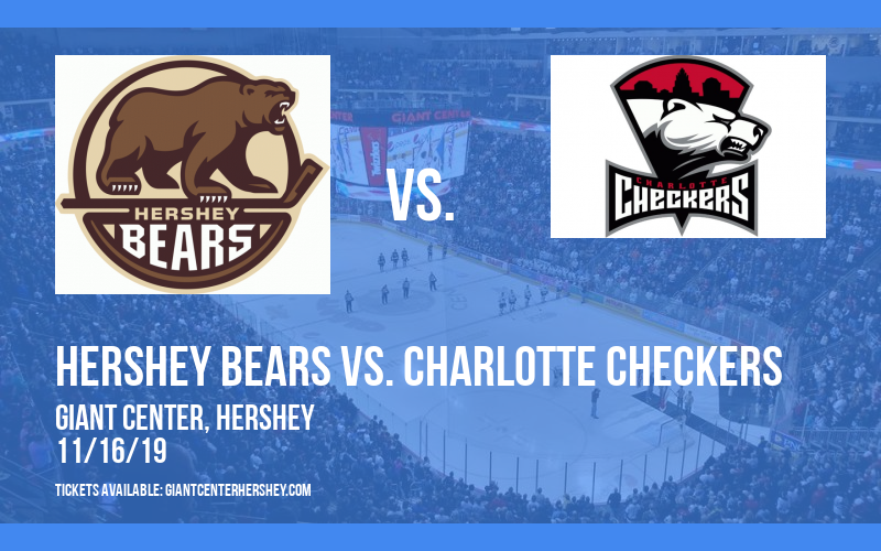 Hershey Bears vs. Charlotte Checkers at Giant Center