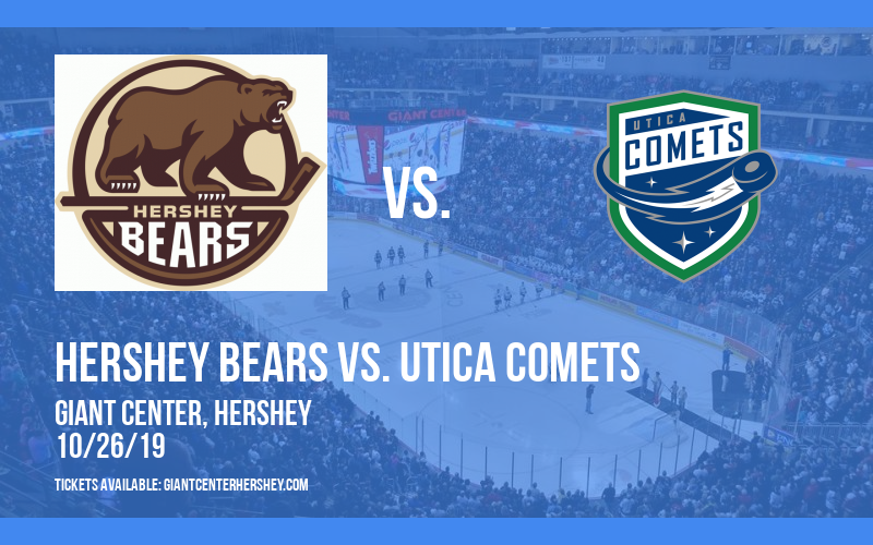 Hershey Bears vs. Utica Comets at Giant Center