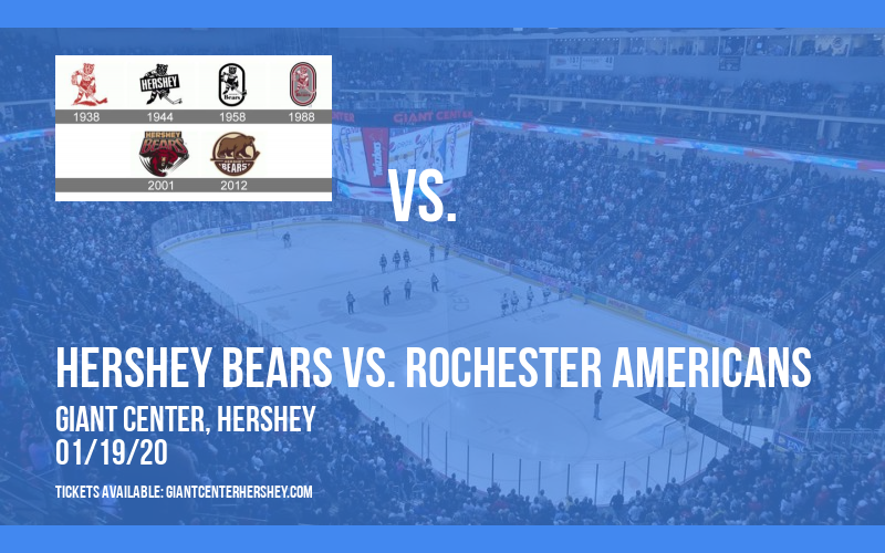 Hershey Bears vs. Rochester Americans at Giant Center