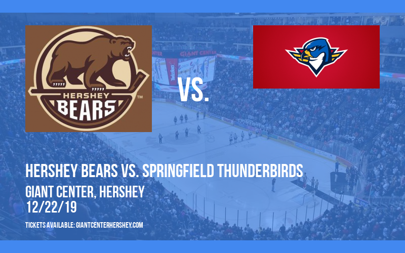 Hershey Bears vs. Springfield Thunderbirds at Giant Center