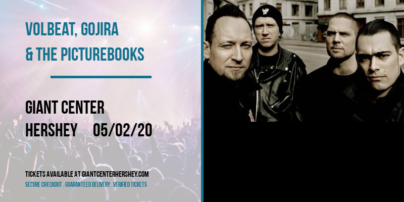 Volbeat, Gojira & The Picturebooks [CANCELLED] at Giant Center