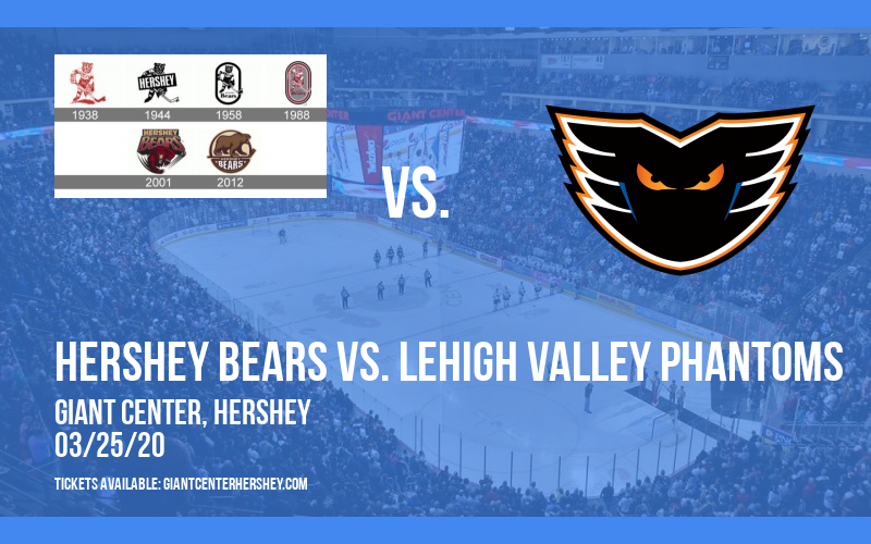 Hershey Bears vs. Lehigh Valley Phantoms [CANCELLED] at Giant Center