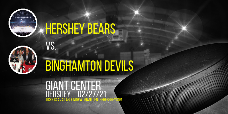 Hershey Bears vs. Binghamton Devils at Giant Center