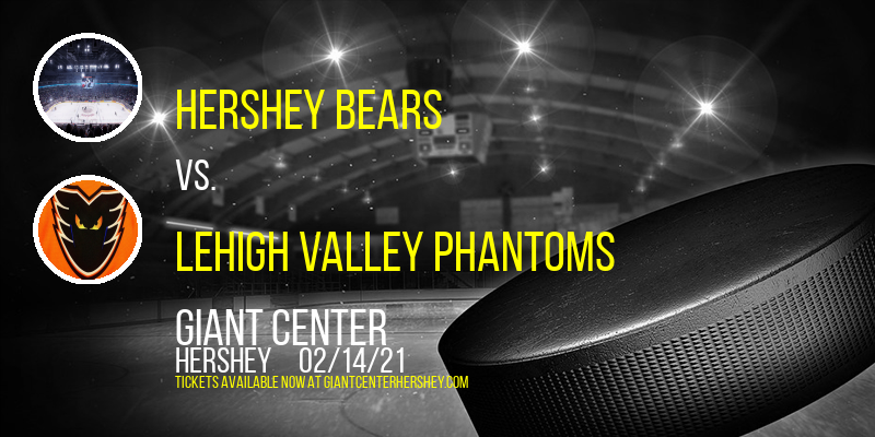 Hershey Bears vs. Lehigh Valley Phantoms at Giant Center