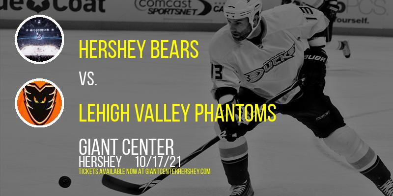 Hershey Bears vs. Lehigh Valley Phantoms at Giant Center