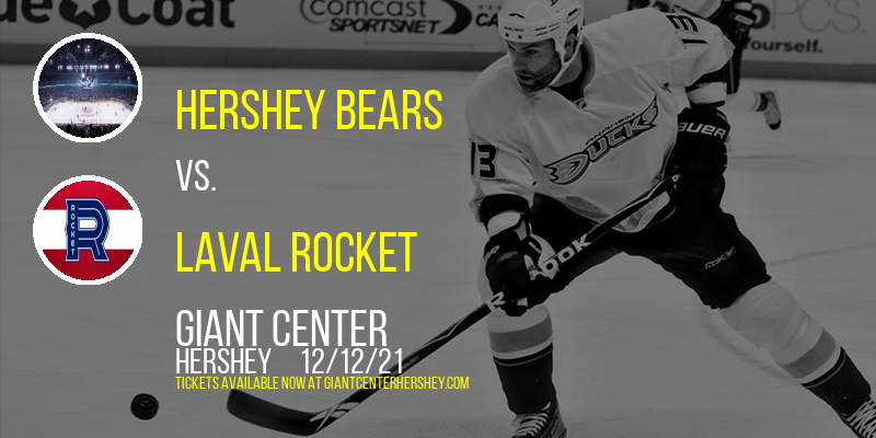 Hershey Bears vs. Laval Rocket at Giant Center