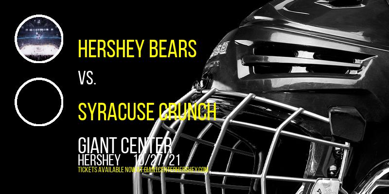 Hershey Bears vs. Syracuse Crunch at Giant Center